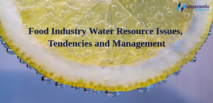 Food Industry Water Resource Issues, Tendencies and Management