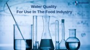 Water Quality for Use in the Food Industry