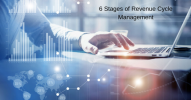 6 Stages of Revenue Cycle Management to Make Your Hospital Financially Sound